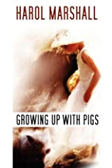 Growing Up with Pigs
