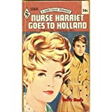 img - for Nurse Harriet Goes to Holland (Harlequin 1441) book / textbook / text book