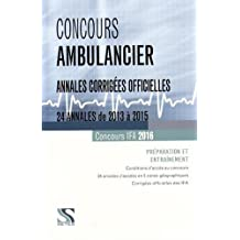 Concours Ambulancier - 24 annales corrigées officielles de 2013 à 2015