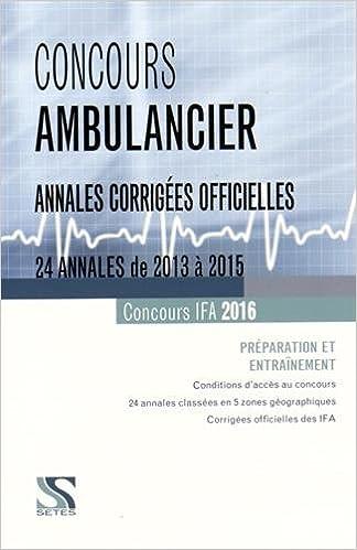 Livres gratuits Concours Ambulancier - 24 annales corrigées officielles de 2013 à 2015 epub pdf