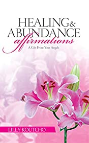 Healing and Abundance Affirmations: A Gift From Your Angels