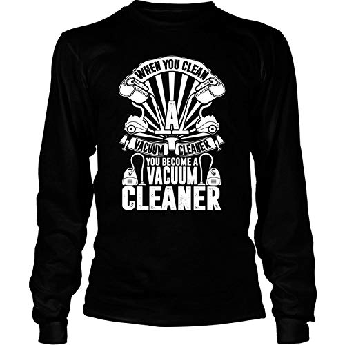 CRZTEE Vacuum Cleaner Long Sleeve Tees, You Become A Vacuum Cleaner T Shirt-LongTee (S, Black)