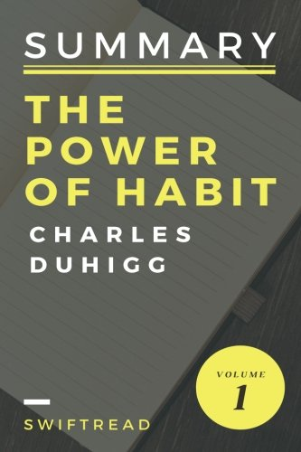 Summary: The Power Of Habits by Charles Duhigg: - More knowledge in less time