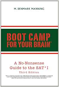 Boot Camp For Your Brain: A No-Nonsense Guide to the SAT ...