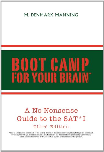 Boot Camp For Your Brain: A No-nonsense Guide to the SAT I, Third Edition