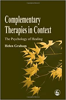 Book Complementary Therapies in Context: The Psychology of Healing