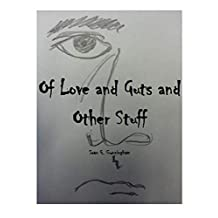 Of Love and Guts and other Stuff