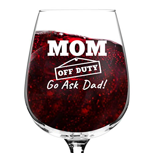 Mom Off Duty Funny Mom Wine Glass- Funny Wine Glasses to Mom for Birthday- Gift for Her, Mom, Best Friend or Wife Gifts- Unique Present Idea when Mommin Aint Easy