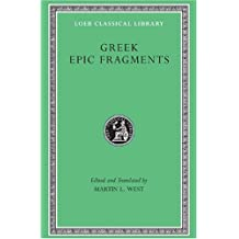 Greek Epic Fragments: From the Seventh to the Fifth Centuries BC