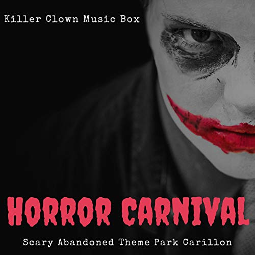 Scary Halloween Carnival Music (Horror Carnival: Scary Abandoned Theme Park Carillon, Killer Clown Music)