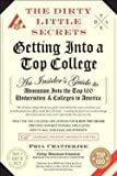 Pria Chatterjee: The Dirty Little Secrets of Getting Into a Top College (Paperback); 2015 Edition