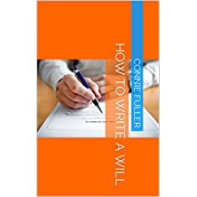 How To Write A Will. Your Guide For Your Estates Planning and Trusts,
