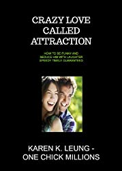 Crazy Love called Attraction: How to be Funny and Seduce Him with Laughter Speedy Timely Guaranteed! (English Edition)