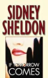 If Tomorrow Comes by Sheldon, Sidney (1988) Mass Market Paperback