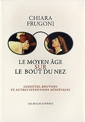 Le Moyen Âge sur le bout du nez: Lunettes, boutons et autres inventions médiévales