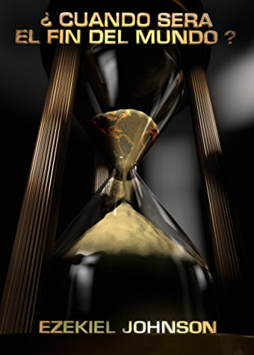 ¿CUANDO SERA EL FIN DEL MUNDO?: ¿Estamos en los tiempos finales?