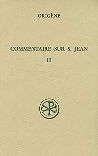Commentaire sur saint Jean : Tome 3 (Livre XIII) par  Origène