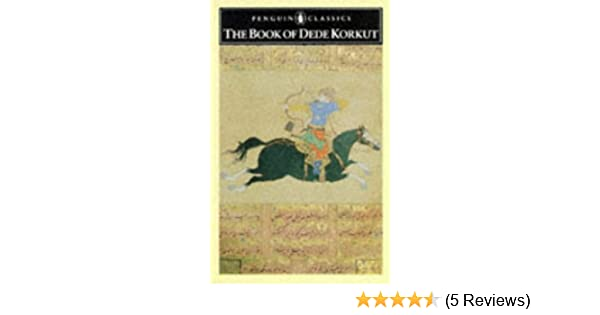 Amazon the book of dede korkut penguin classics amazon the book of dede korkut penguin classics 9780140442984 anonymous geoffrey lewis books fandeluxe Image collections