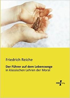 Der Fuehrer auf dem Lebenswege: in klassischen Lehren der Moral