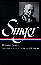 Isaac Bashevis Singer Collected Stories V. 3 : One Night in Brazil to the Death of Methuselah (Library of America)