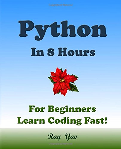 Download PYTHON in 8 Hours, For Beginners, Learn Coding Fast! PDF