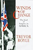 Winds of Change, Trevor Royle, 0719553520