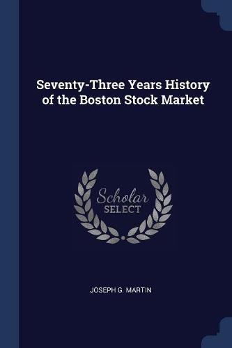 Download Seventy-Three Years History of the Boston Stock Market ebook
