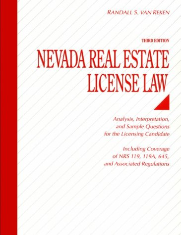 Nevada Real Estate License Law: Analysis, Interpretation, and Sample Questions for the Licensing Candidate