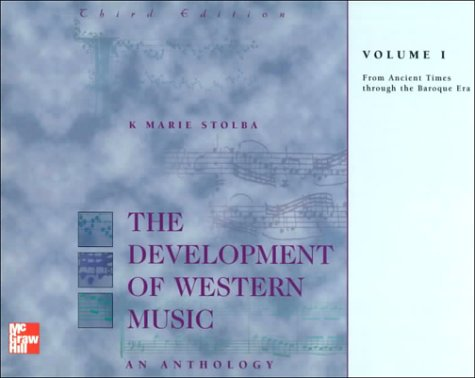 The Development of Western Music: An Anthology, Volume I: From Ancient Times through the Baroque Era
