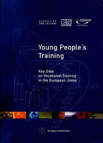 Young People´s Training: Key Data on Vocational Training in the European Union