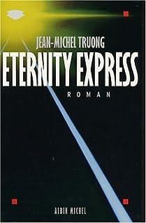 Eternity express : roman, Truong, Jean-Michel