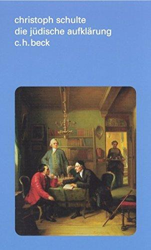 Die jüdische Aufklärung: Philosophie, Religion, Geschichte