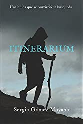 Itinerarium: Una huida que se convirtió en búsqueda (Spanish Edition)