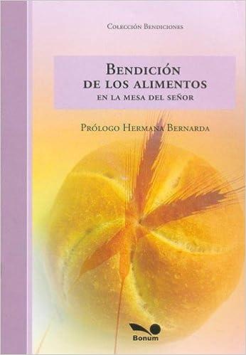 Book Bendicion De Los Alimentos/ Food Blessing: En La Mesa Del Senor / At the Lord's Table (Bendiciones / Blessings) (Spanish Edition)