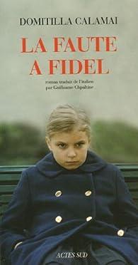 La faute à Fidel par Domitilla Calamai