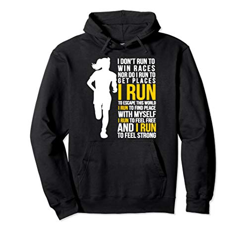 I Don't Run To Win Races I Run To Feel Strong ()