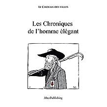 Les chroniques de l'homme élégant (French Edition)