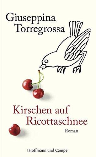 Kirschen auf Ricottaschnee: Roman (Frauenromane)