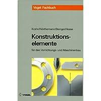 Konstruktionselemente, Tl.1, Beispielsammlung für den Vorrichtungsbau und Maschinenbau