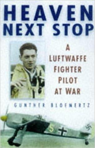 Book Heaven Next Stop: Luftwaffe Fighter Pilot at War