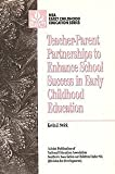 Teacher-Parent Partnerships to Enhance School Success in Early Childhood Education, Swick, Kevin J., 0810603632