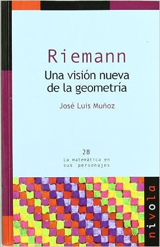 Descargar libros electronicos torrent RIEMANN. Una visión nueva de la geometría (La matemática en sus personajes) PDF
