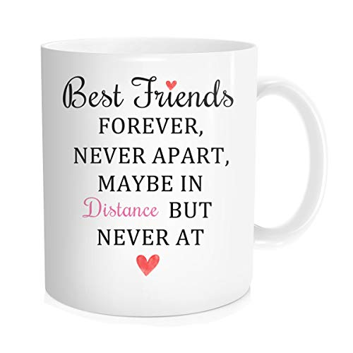 Funny Coffee Mug Tea Cup Inspirational Quote For Men Women - Best Friends Forever Never Apart, Maybe In Distance But Never In Heart - Friendship Gift Idea, White Fine Bone China Ceramic 11 OZ