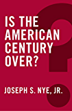 Is the American Century Over? (Global Futures)