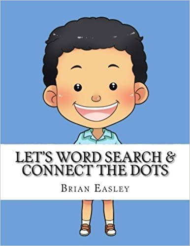 Let's Word Search and Connect the Dots by Brian Easley (2015-08-15)