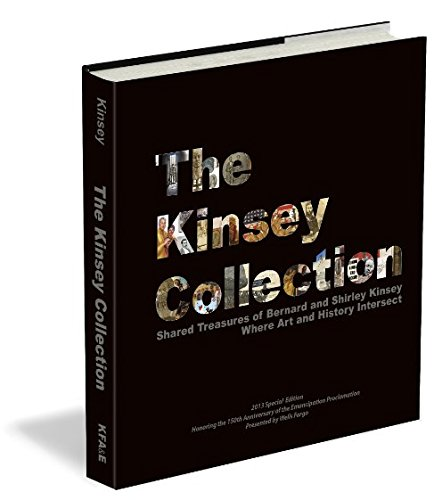 The Kinsey Collection: Shared Treasures of Bernard and Shirley Kinsey Where Art and History Intersect (Kinsey Collection)