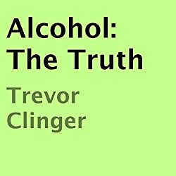 Alcohol: The Truth