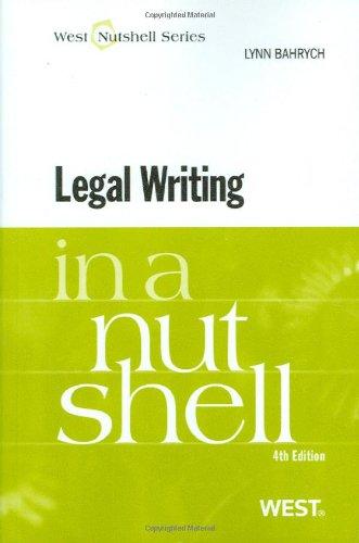 Legal Writing in a Nutshell, 4th (In a Nutshell (West Publishing)) (Nutshells) by West