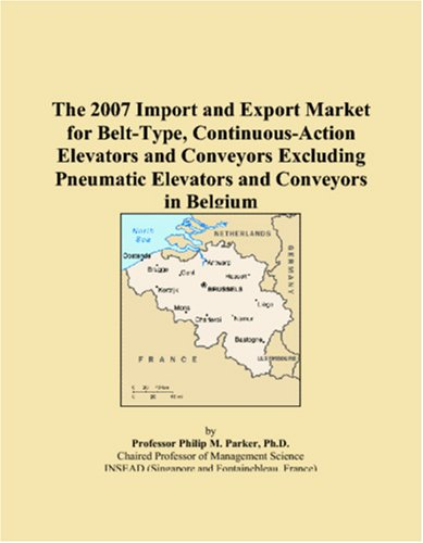 The 2007 Import and Export Market for Belt-Type, Continuous-Action Elevators and Conveyors Excluding Pneumatic Elevators and Conveyors in Belgium pdf