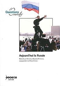 Aujourd'hui la Russie par Marie Alliot-Erastov